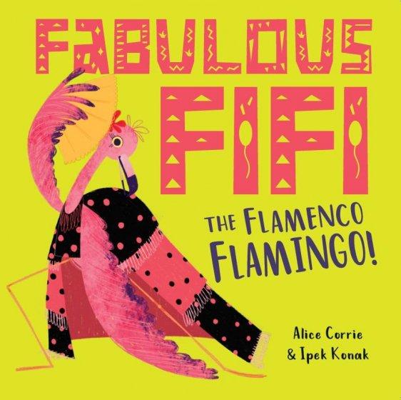 Fabulous Fifi, The Flamenco Flamingo by Alice Corrie