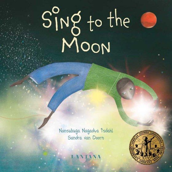 Sing to the Moon by Nansubuga Nagadya Isdhal
