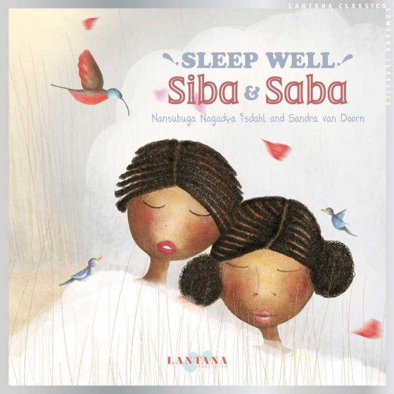 Sleep Well, Siba and Saba by Nansubuga Nagadya Isdhal