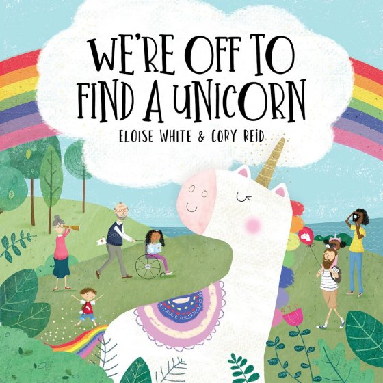 We're Off To Find a Unicorn by Eloise White