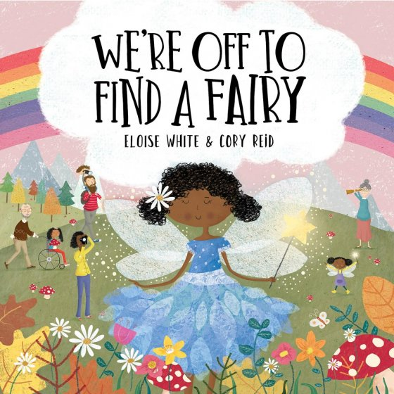 We're Off To Find a Fairy by Eloise White