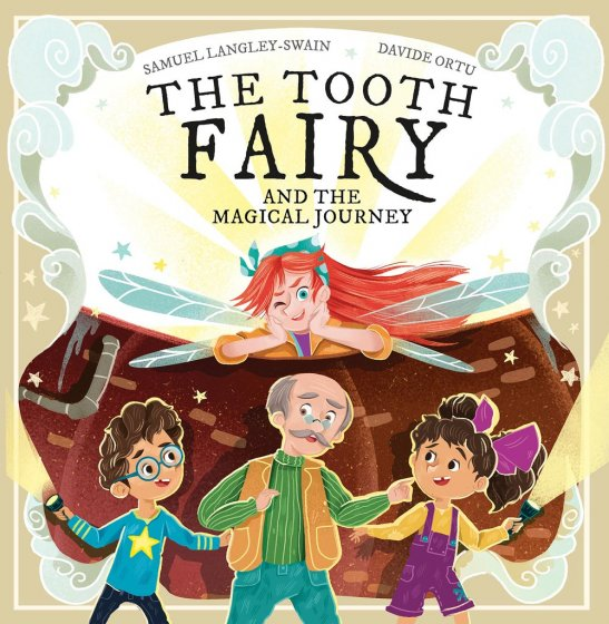 The Tooth Fairy and The Magical Journey