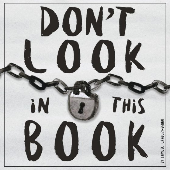 Don't Look In This Book by Samuel Langley-Swain